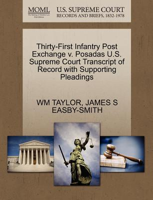 Gale Ecco, U.S. Supreme Court Records Thirty-First Infantry Post Exchange V. Posadas U.S. Supreme Court Transcript of Record with Supporting Pleadings by Taylor, Wm/ at Sears.com